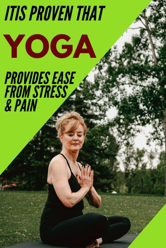 It Is Proven That Yoga Provides Ease From Stress & Pain - yoga benefits